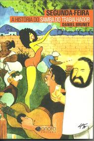 Segunda Feira - A História Do Samba Do Trabalhador - Sonora
