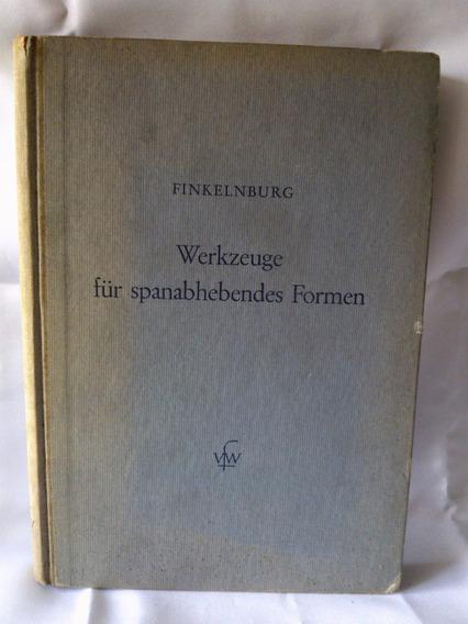 Antigo Livro Alemão Ferramentas Para Corte Metal- Nº1017g