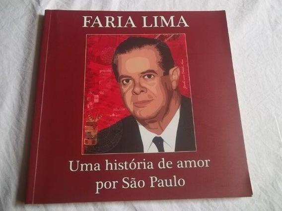 * Livro - Faria Lima - Uma História De Amor Por São Paulo