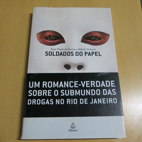 Livro Soldados Do Papel - Raul Paulo Da Rocha
