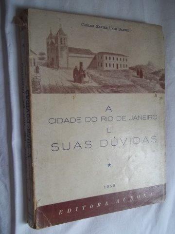 Livro - A Cidade Do Rio De Janeiro E Suas Dúvidas