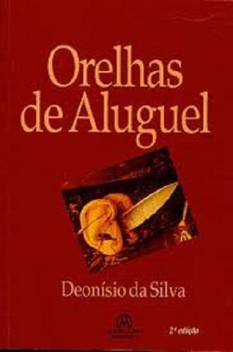 Orelhas De Aluguel - Deonísio Da Silva