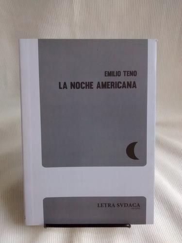 La Noche Americana. Emilio Teno - Letra Sudaca Ediciones