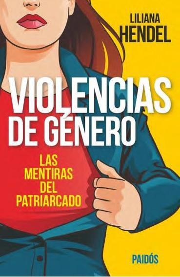 Violencias De Genero. Las Mentiras Del Patriarcado