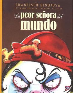 La Peor Señora Del Mundo, Francisco Hinojosa, Ed. Fce