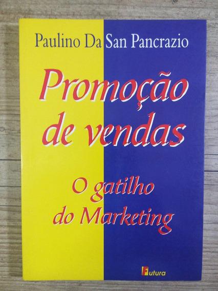 Promoção De Vendas O Gatilho Do Marketing