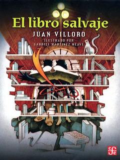 El Libro Salvaje, Juan Villoro, Ed. Fce