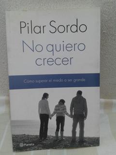 Libro Pilar Sordo , No Quiero Crecer