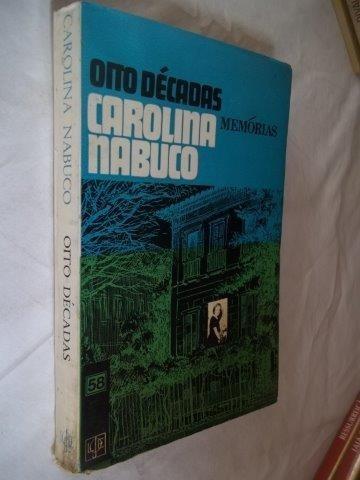 Livro - Carolina Nabuco - Oito Décadas - Literatura Nacional
