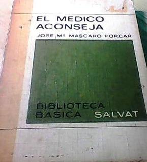 El Medico Aconseja De Jose M Mascaro Porcar