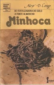 Minhoca - Fertilizadora Do Solo A Fonte Alimentar - Alcyr