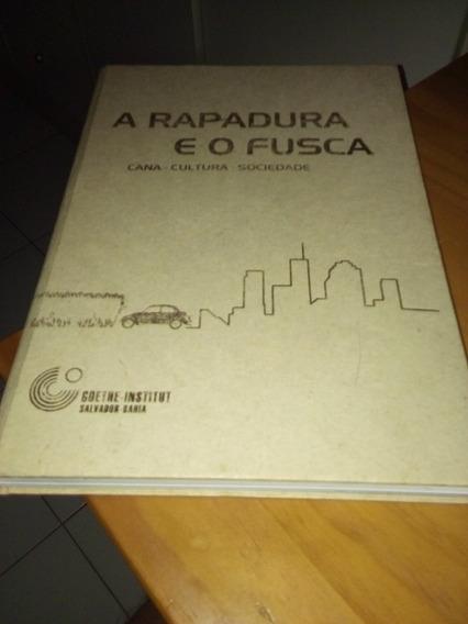 A Rapadura E O Fusca Cana Cultura Sociedade #