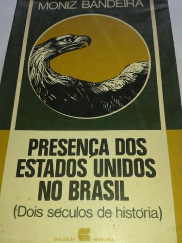 Presença Dos Estados Unidos No Brasil (dois Séculos)