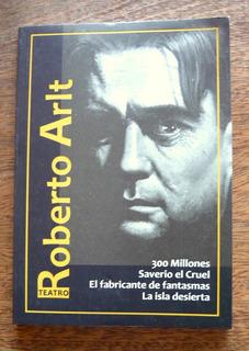 Teatro Completo - 300 Millones, Roberto Arlt, Ed. Centauro