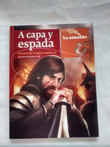 A Capa Y Espada Epica Medieval Nicolas Schuff La Estacion