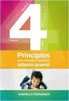 4 Princípios Para Começar O Ministério Infanto-juvenil