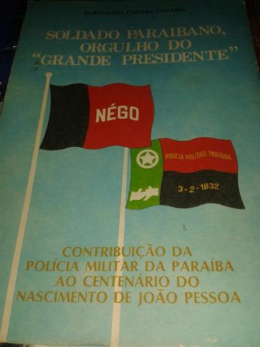 Soldado Paraibano, Orgulho Do  Grande Presidente
