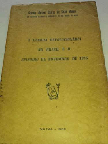 A Guerra Revolucionaria No Brasil E O Episódio De 11/1935
