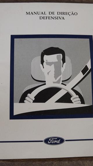 Manual Direção Defensiva Escort, Fiesta, Ka E Todos Da Ford