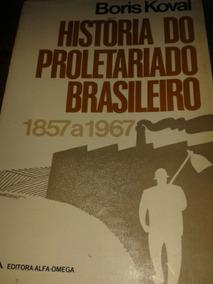 Historia Do Proletariado Brasileiro