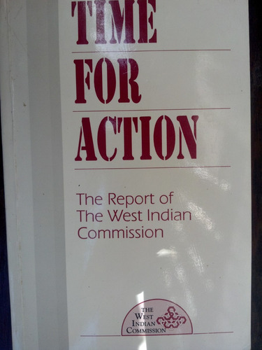 Time For Action. The Report Of The West Indian Commission