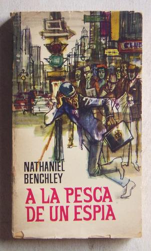 A La Pesca De Un Espía / Benchley (ed Plaza Y Janés 1965)