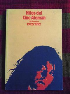Hitos Del Cine Alemán Instituto Alemán 80 Films 1912/1992