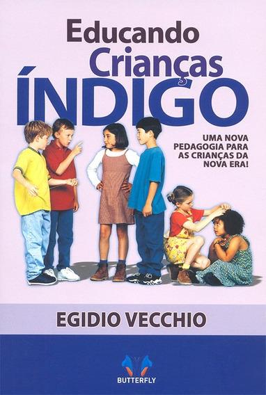 Educando Crianças Índigo - Egidio Vecchio