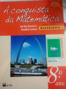 A Conquista Da Matemática 8º Ano (edição Renovada)