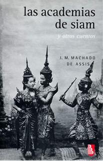 Las Academias De Siam Y Otros Cuentos, Machado De Assis, Fce