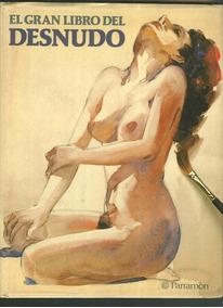 El Gran Libro Del Desnudo - Com Capa Protetora - Novíssimo