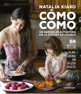 Como Como - Natalia Kiako - Sudamericana - Libro