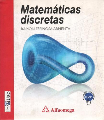 Libro: Matemáticas Discretas ( Ramón Espinosa Armenta)