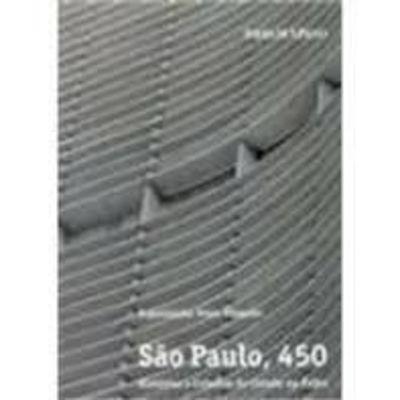 São Paulo, 450 - Histórias E Crônicas Da Cidade Na Folha