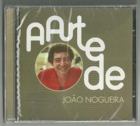 Cd A Arte De João Nogueira 20 Sucessos Alcione 2016 Lacrado