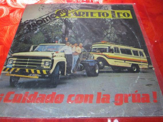 Cuarteto Leo - Cuidado Co La Grua - Disco Vinilo Lp 1986