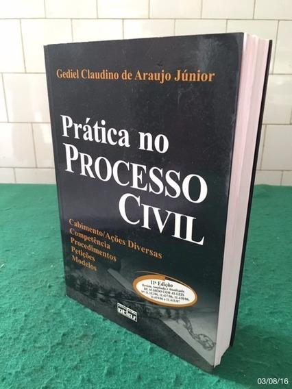 * A Prática No Processo Civil - 11. Edição *