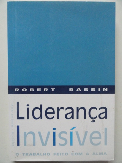 Liderança Invisível - Robert Rabbin