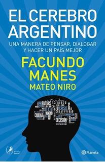 El Cerebro Argentino, Facundo Manes / Mateo Niro, Ed Planeta