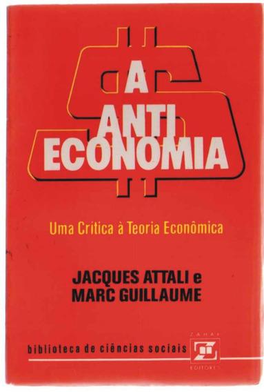 A Anti-economia - Uma Crítica À Teoria Econômica