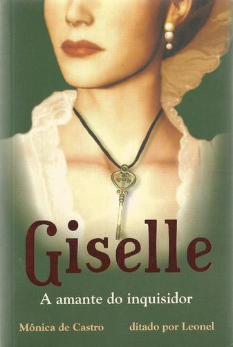 Giselle - A Amante Do Inquisidor Mônica De Castro Seminovo