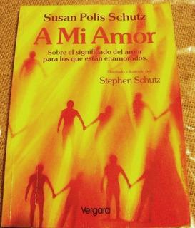 Susan Polis Schutz - A Mi Amor