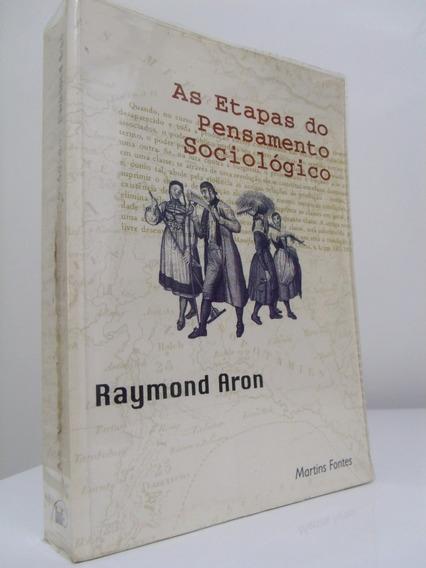Livro - As Etapas Do Pensamento Sociológico - Raymond Aron