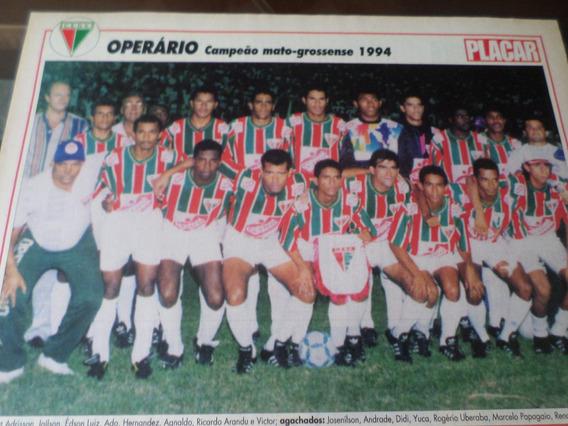 Poster Operário Vg Campeão Mato Grosso 1994 Placar 21 X 27cm