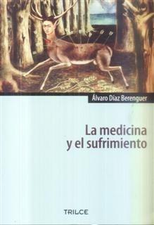 La Medicina Y El Sufrimiento Álvaro Díaz Berenguer