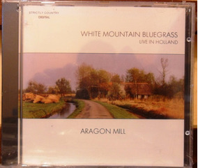 Cd White Mountain Bluegrass Aragon Mill Live In Holland