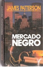 Mercado Negro - James Patterson - Usado