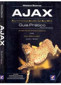 Livro Ajax - Guia Pratico Para Windows De Walace Soares