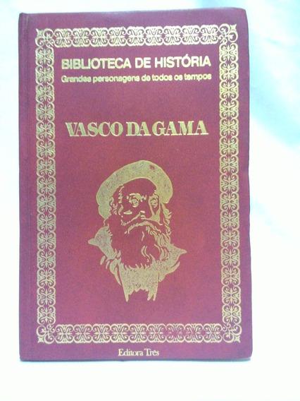 Livro Vasco Da Gama - Biblioteca De História (capa Dura)