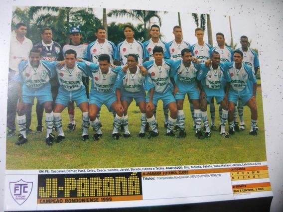 Mini Poster Ji-paraná Campeão Rondonia 1999 Placar